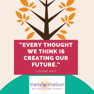 Louise Hay Every thought we think
