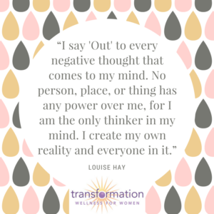 Louise Hay I say Out to every negative