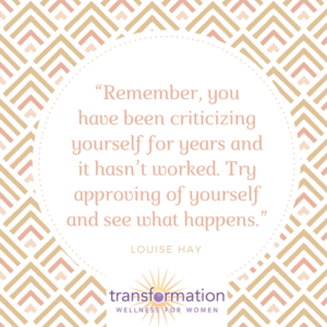 Louise Hay Remember you have been criticizing